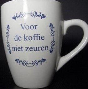 Koffie kopje tekst Voor de koffie niet zeuren