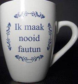 Koffie kopje tekst Ik maak nooid fautun