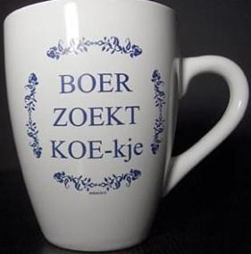 Koffie kopje tekst BOER ZOEKT KOE-kje