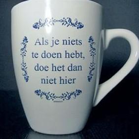 Koffie kopje tekst Als je niks te doen hebt
