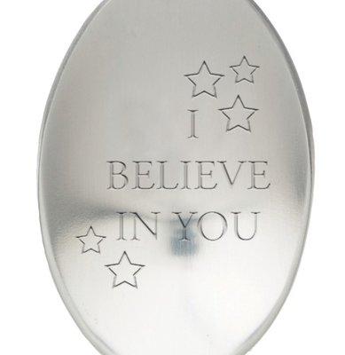 Lepel met tekst i believe in you